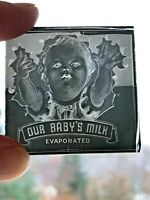 Vintage Negative Glass Slide Infant Baby Our Baby's Milk Evaporated Advertising