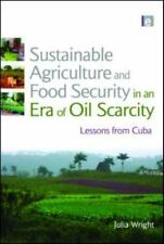 Sustainable Agriculture and Food Security in an Era of Oil Scarcity: Lessons