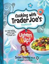 Cooking with Trader Joe's Cookbook: Lighten Up!, Susan Greeley, Good Book