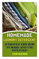 Homemade Laundry Detergent: 20 Proven Tips How to Make and Use Non-Toxic...