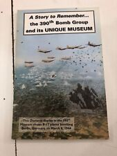 A Story to Remember, 390th Bomb Group Museum - Ray Dankenbring (1998, Paperback)