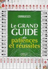 LE GRAND GUIDE DES PATIENCES ET REUSSITES - JEUX DE CARTES - MAGUY LY - NEUF !
