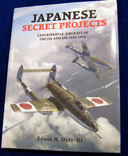 Japanese Secret Projects Experimental Aircraft of the Ija & Ijn Hard Cover Book