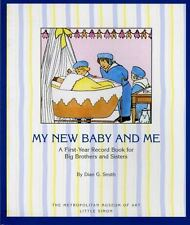 My New Baby And Me: A First Year Record Book For Big Brothers And Big Sisters...