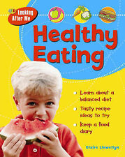 Looking After Me: Healthy Eating (QED Looking After Me), Claire Llewellyn, New B