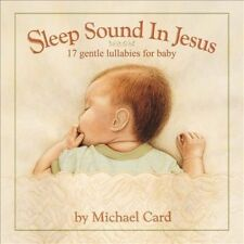 Sleep Sound In Jesus: Gentle Lullabies For Baby by Michael Card (CD, Aug-2013, Sparrow Records)