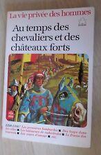 Au temps des chevaliers et des châteaux forts, 1250-1350... petit format