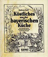 Köstliches aus der bayerischen Küche, Auswahl typisch bayerischer Kochrezepte