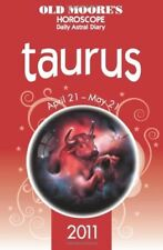 Acceptable, Old Moore Horoscopes and Daily Astral Diaries 2011 Taurus (Old Moore