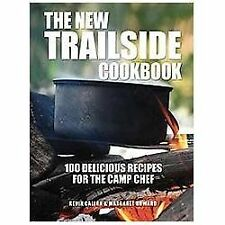 The New Trailside Cookbook : 100 Delicious Recipes for the Camp Chef by Kevin C…