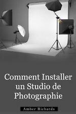 Comment Installer un Studio de Photographie by Amber Richards (2014, Paperback)