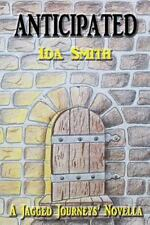 A Jagged Journeys' Novella: Anticipated by Ida Smith (2015, Paperback)