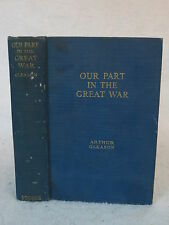 Arthur Gleason  OUR PART IN THE GREAT WAR  1917 1stEd Illust'd  F. A. Stokes, NY