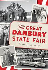 The Great Danbury State Fair [Landmarks] [CT] [The History Press]