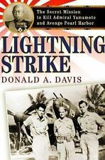 Lightning Strike: The Secret Mission to Kill Admiral Yamamoto and Avenge Pearl H