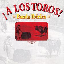 BANDA IBERICA - CD - A LOS TOROS !  ( PHILIPS )
