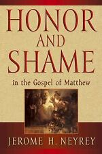 Honor and Shame in the Gospel of Matthew (Paperback or Softback)