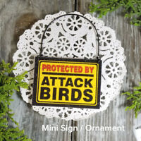 DECO Mini Sign PROTECTED BY ATTACK BIRDS Gag Gift Wood Ornament PLAQUE Bird USA