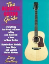 The Acoustic Guitar Guide: Everything You Need to Know to Buy and Maintain a New
