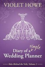 Diary of a Single Wedding Planner Tales Behind the Veils Volume 1