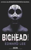 Bighead: Ein brutaler, obszöner Thriller von Edward Lee | Buch | Zustand gut