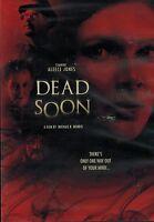 Dead Soon (DVD, 2012, Brand New, Aleece Jones, Mich R. Morris)