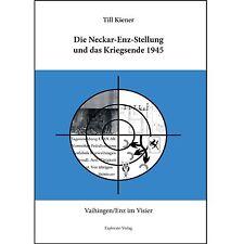 Buch Neckar-Enz-Stellung Kriegsende 1945 Westwall Vaihingen Enz Neckar Bunker