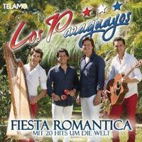 LOS PARAGUAYOS - FIESTA ROMANTICA-MIT 20 HITS UM DIE WELT  CD NEW!