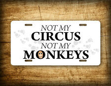 Monkey Theme License Plate -Not My Circus Not My Monkeys Funny Humorous Auto Tag