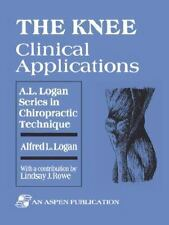 Knee: Clinical Applications (A. L. Logan Series in Chiropractic Technique)