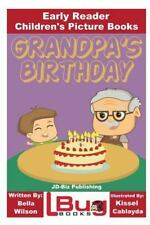 Grandpa's Birthday - Early Reader - Children's Picture Books by Bella Wilson...