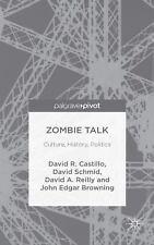 Zombie Talk : Culture, History, Politics: By Castillo, David R. Schmid, David...