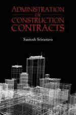 Administration of Construction Contracts by Santosh Srivastava (2016, Paperback)