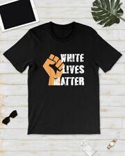 White Lives Matter T Shirt