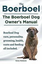 Boerboel. the Boerboel Dog Owner's Manual. Boer. Holstone, Harry.#