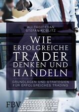 Wie erfolgreiche Trader denken und handeln von Daniel Lipke, Stefan Koblitz und Ali Taghikhan (2016, Gebundene Ausgabe)