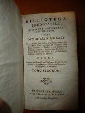 BIBLIOTECA PREDICABILE E SCIENZA UNIVERSALE DEL PULPITO OVVERO DIZIONARIO MORALE