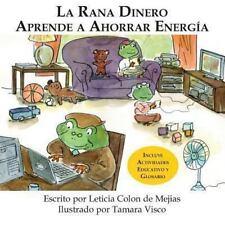 La Rana Dinero Aprende a Ahorrar Energia by Leticia Colon De Mejias (2013,...