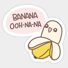 Banana Ooh-na-na Fruit Cute Kawaii Vinyl Decal Room Decor Sticker Silly Quote