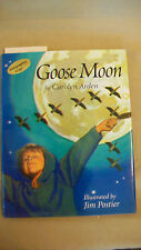 Goose Moon by Carolyn Arden 2004, Hardcover Signed by Jim Postier (illustrator)