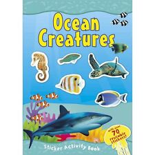 Ocean Creatures Activity Book 70 + Reusable Stickers Full Colour Sea Life 2455