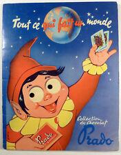Tout ce qui fait un monde Album collecteur de vignettes chocolat Prado TBE
