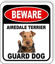 Beware Airedale Terrier Guard Dog Metal Aluminum Composite Sign