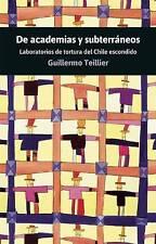 De Academias y subterráneos: Laboratorios de tortura del Chile escondido (Spanis