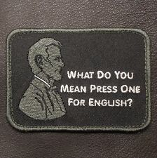 PRESS ONE FOR ENGLISH? ABE LINCOLN IMMIGRATION SWAT VELCRO® BRAND FASTENER PATCH
