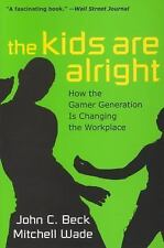 The Kids are Alright: How the Gamer Generation is Changing the-ExLibrary