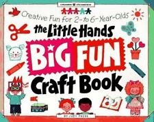 The Little Hands Big Fun Craft Book: Creative Fun for 2- To 6-Year-Olds William