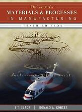 DeGarmo's Materials and Processes in Manufacturing by Kohser, Ronald A., Black,