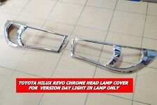 TOYOTA HILUX REVO 2016 CHROME HEAD LIGHT COVERS FOR VERSION DAY LIGHT IN LAMP