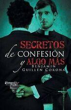 Secretos de confesión y algo más (Spanish Edition) by Benjamin Guillén Corona